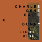 Charles Géne Suite: Light Aire feat. Bunny Majaja (2019, Suite Productions)