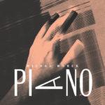 Michal Worek: Piano (2020, vlastní náklad)