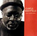 Curtis Mayfield: New World Order (1996, Warner Bros)