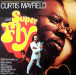 Curtis Mayfiled: Super Fly (The Original Motion Picture Soundtrack) (1972, Curtom Records)