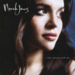 Norah Jones: Come Away With Me (2002, Blue Note Records)