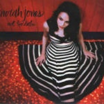 Norah Jones: Not Too Late (2007, Blue Note Records)