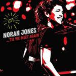 Norah Jones: ... 'Til We Meet Again (2021, Blue Note Records)