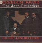 Jazz Crusaders: Freedom Sound (1961, Pacific Jazz Records)