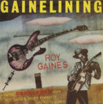Roy Gaines: Gainelining (1982, Red Lightin' Records)