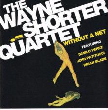 Wayne Shorter Quartet: Without A Net (2013, Blue Note Records)