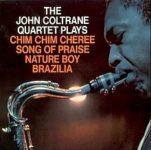 John Coltrane: The John Coltrane Quartet Plays Chim Chim Cheree, Song of Praise, Nature Boy, Brazilia (1965, Impulse! Records)