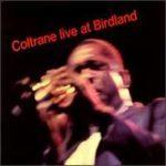 John Coltrane: Live At Birdland (1964, Impulse! Records)
