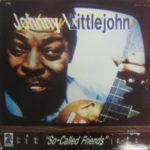 Johnny Littlejohn: So-Called Friends (1985, Rooster Records)