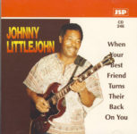 Johnny Littlejohn: When Your Best Friend Turns Their Back On You (1992, JSP Records)